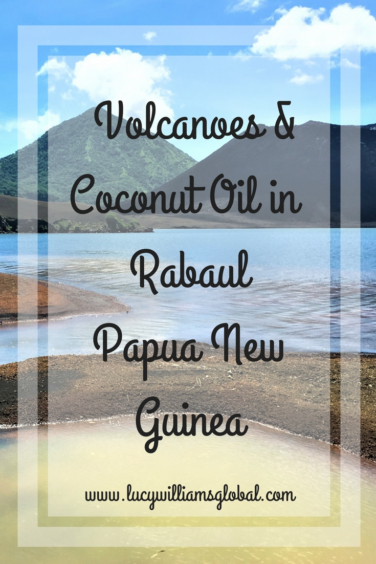Vocanoes & coconut oil in Rabaul Papua New Guinea - Lucy Williams Global