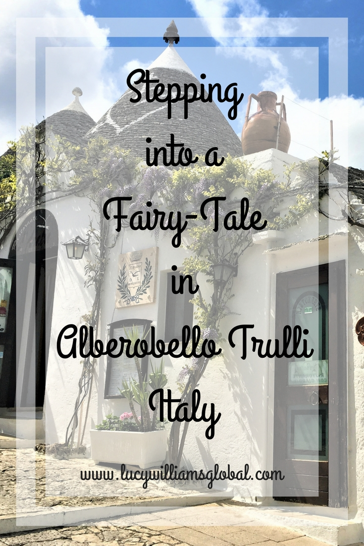 Stepping into a Fairy-Tale in Alberobello Trulli Italy - Lucy Williams
