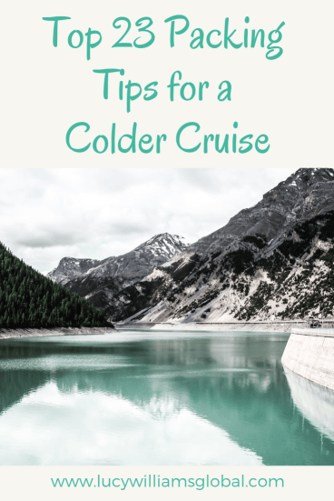 Top 23 Packing Tips for a Colder Cruise - Lucy Williams Global