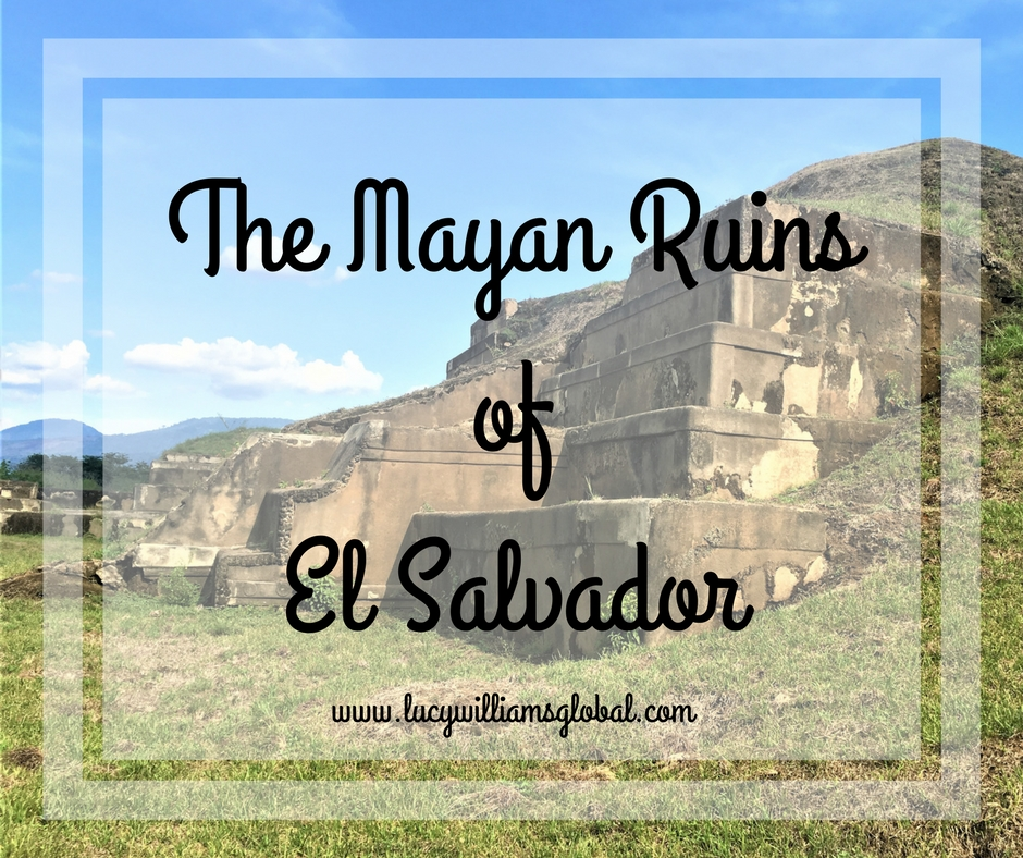 The Mayan Ruins of El Salvador - Lucy Williams Global
