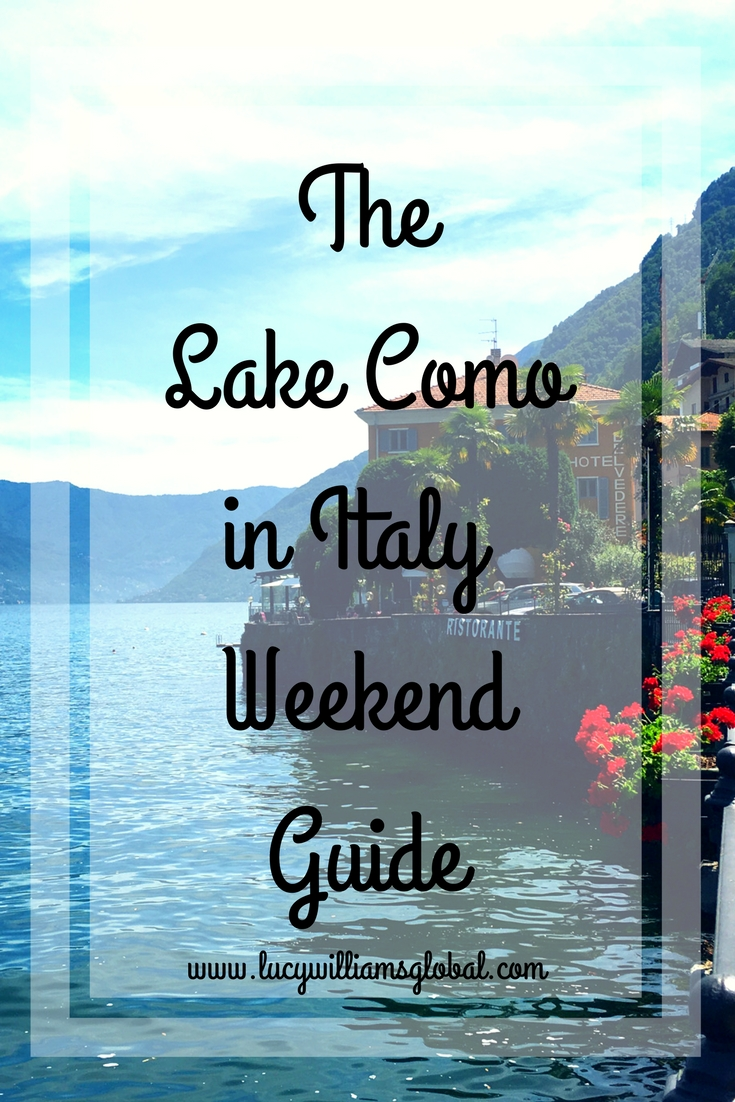 The Lake Como in Italy Weekend Guide - Lucy Williams Global