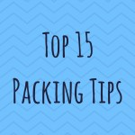 Top 15 Packing Tips
