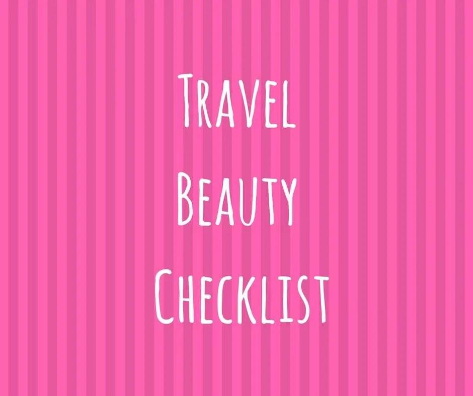 Travel Beauty Checklist