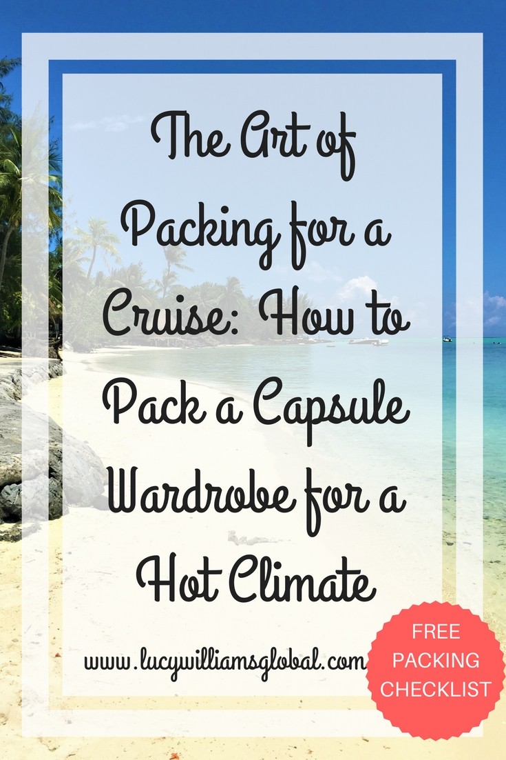 The Art of Packing for a Cruise- How to Pack a Capsule Wardrobe for a Hot Climate with free packing checklist