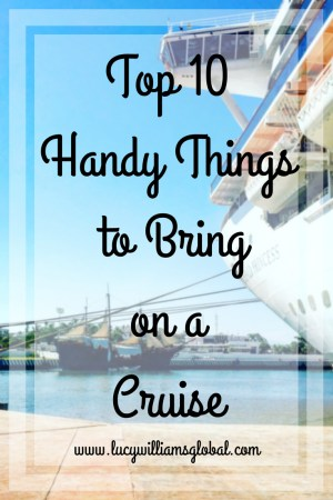 Top 10 Handy Things to Bring on a Cruise - Lucy Williams Global