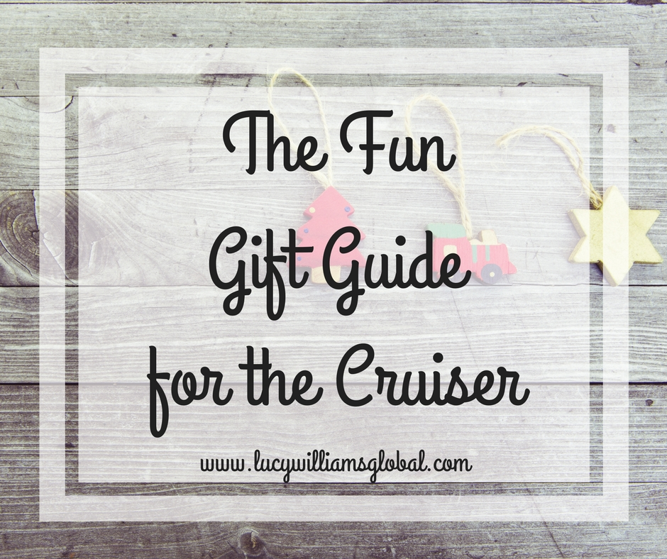 The Fun Gift Guide for the Cruiser UK - Lucy Williams Global