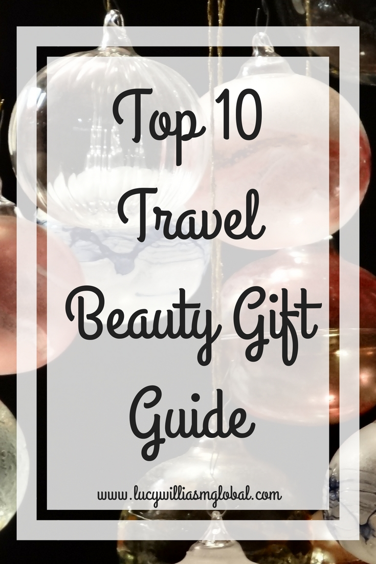 Top 10 Travel Beauty Gift Guide UK - Lucy Williams Global