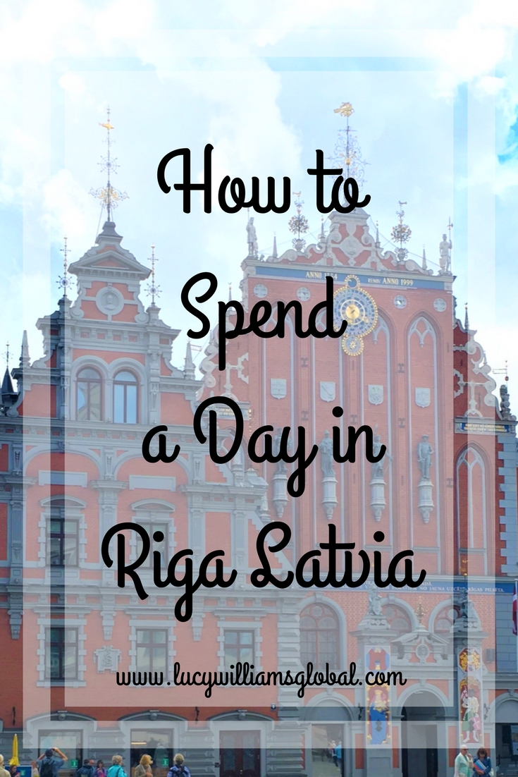 How to Spend a Day in Riga Latvia - Baltic Cruise - Cruise Ship - Northern Europe - Lucy Williams Global