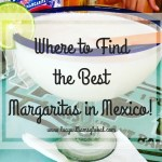 Where to Find the Best Margaritas in Mexico! Puerto Vallarta, Mazatlan, Cabo - Lucy Williams Global - UK