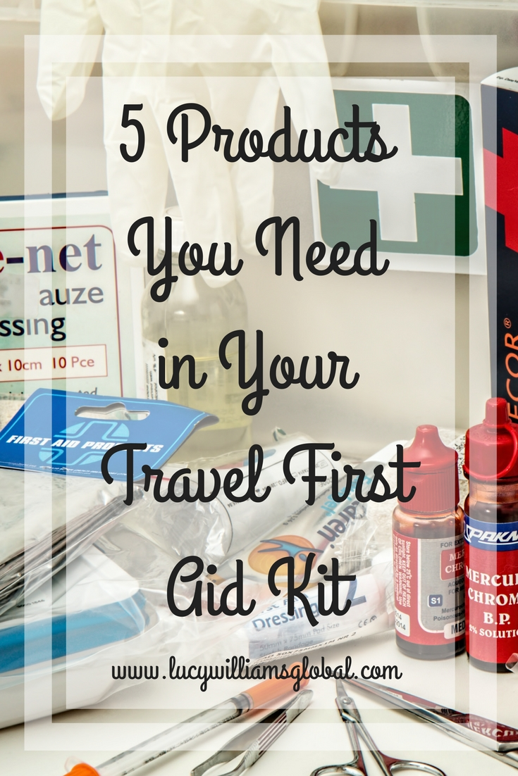 5 Products You Need in Your Travel First Aid Kit -Lucy Williams Global