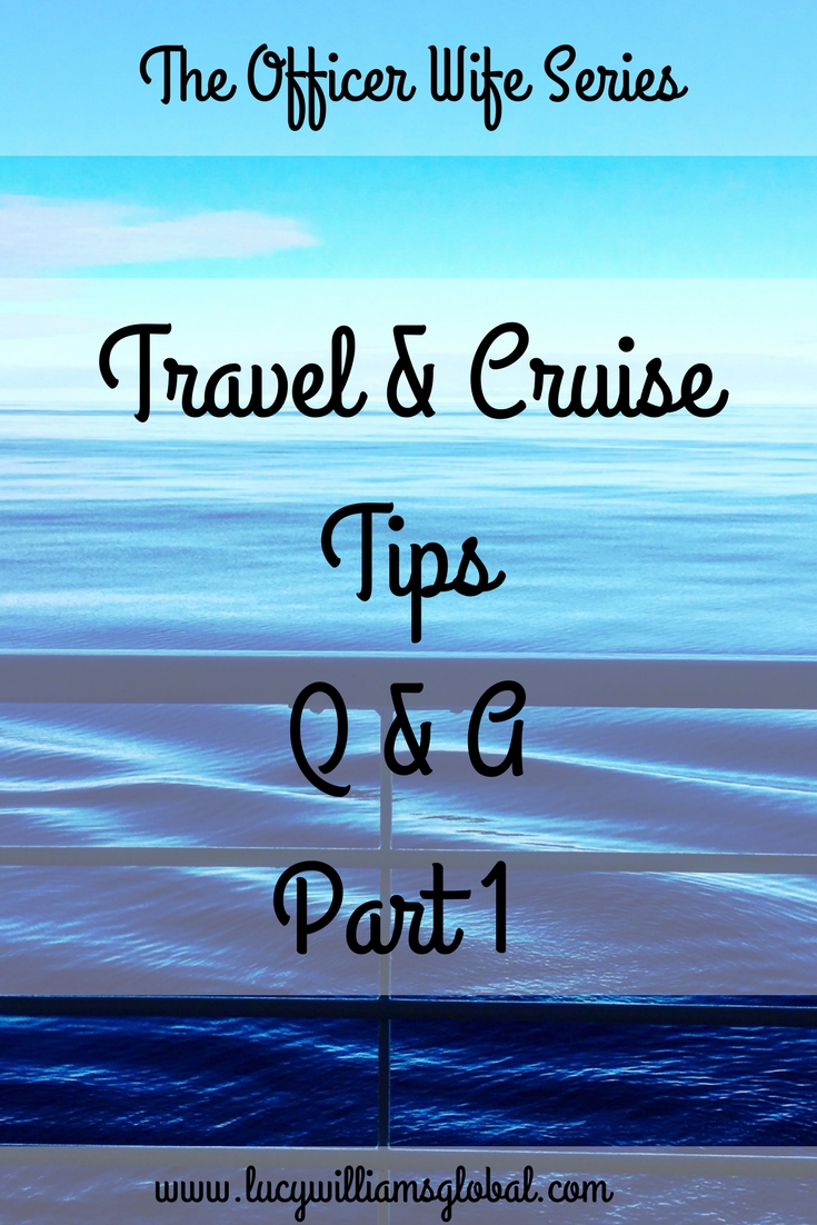 The Officer Wife Series - Travel & Cruise Tips Q & A - Lucy Williams Global