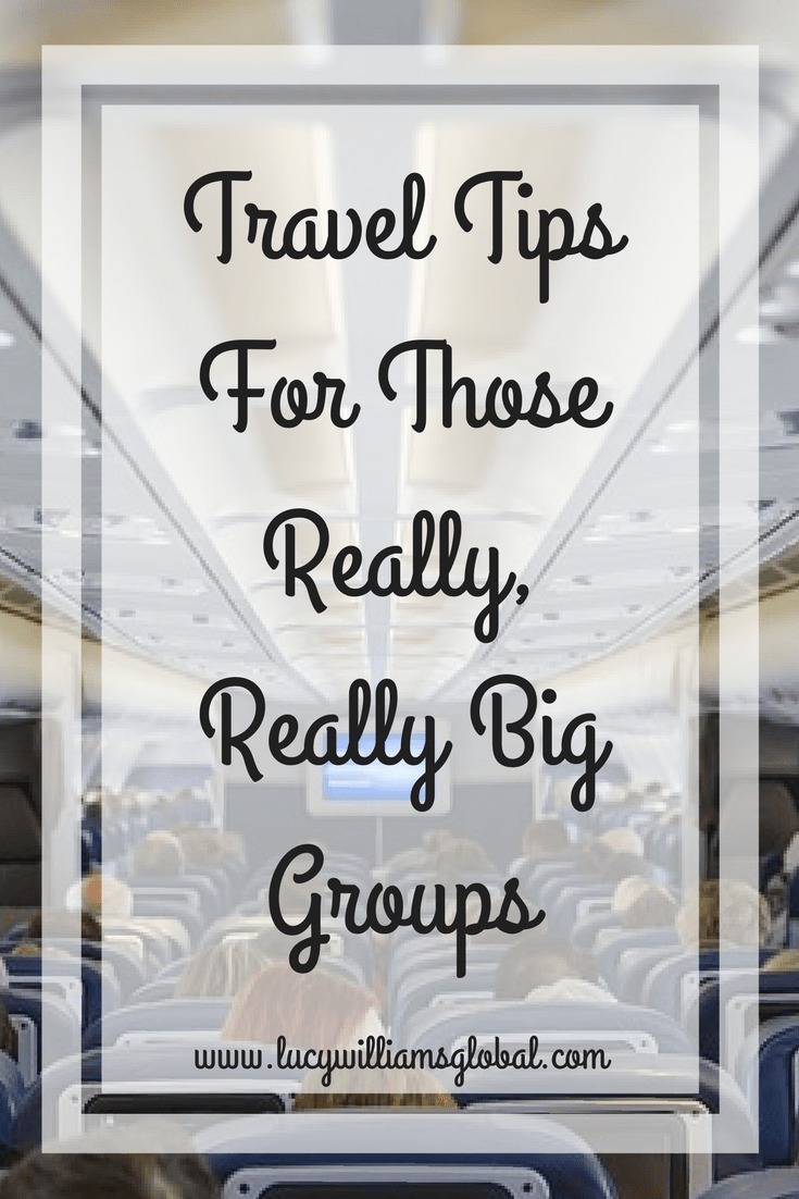 Travel Tips For Those Really, Really Big Groups