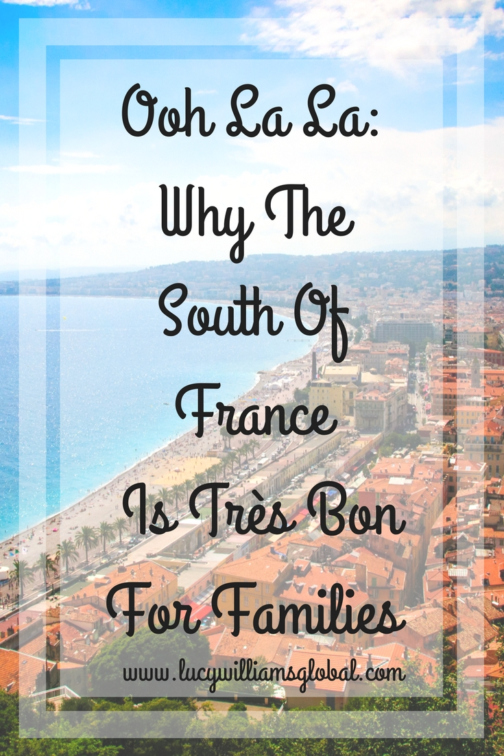 Ooh La La_ Why The South Of France Is Très Bon For Families