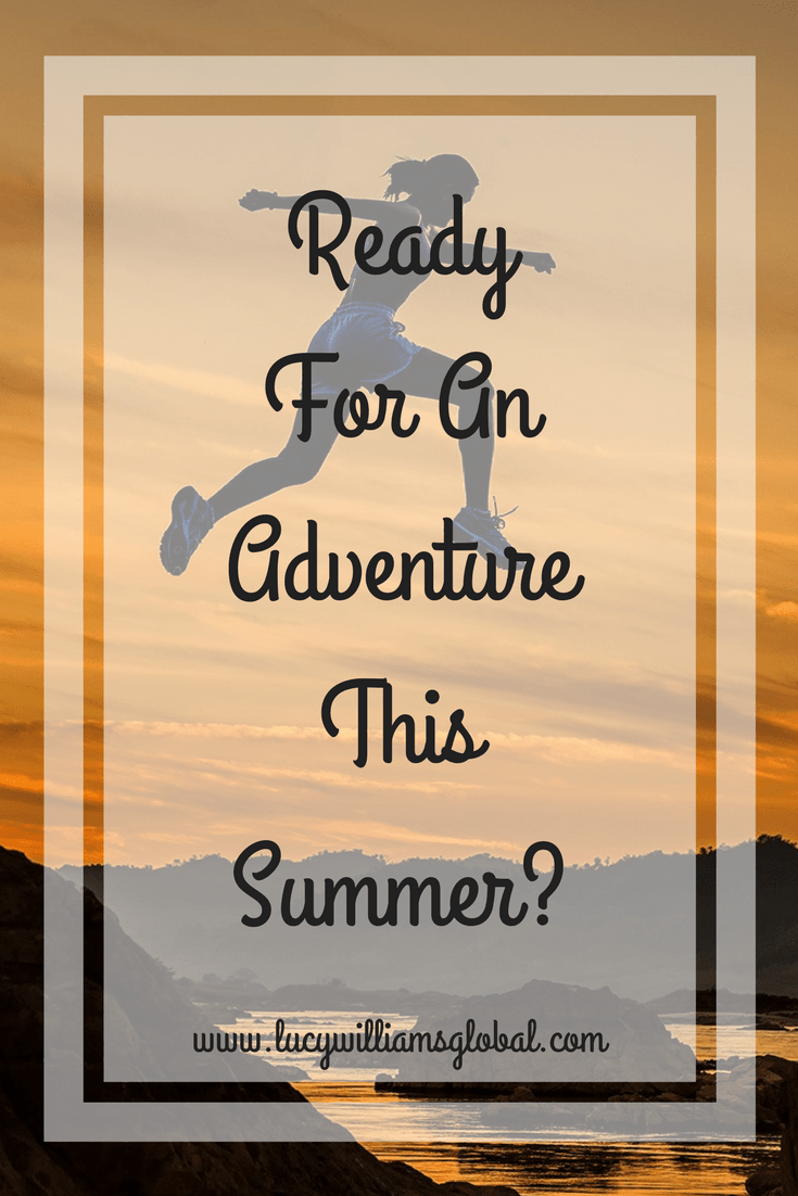 Ready For An Adventure This Summer?