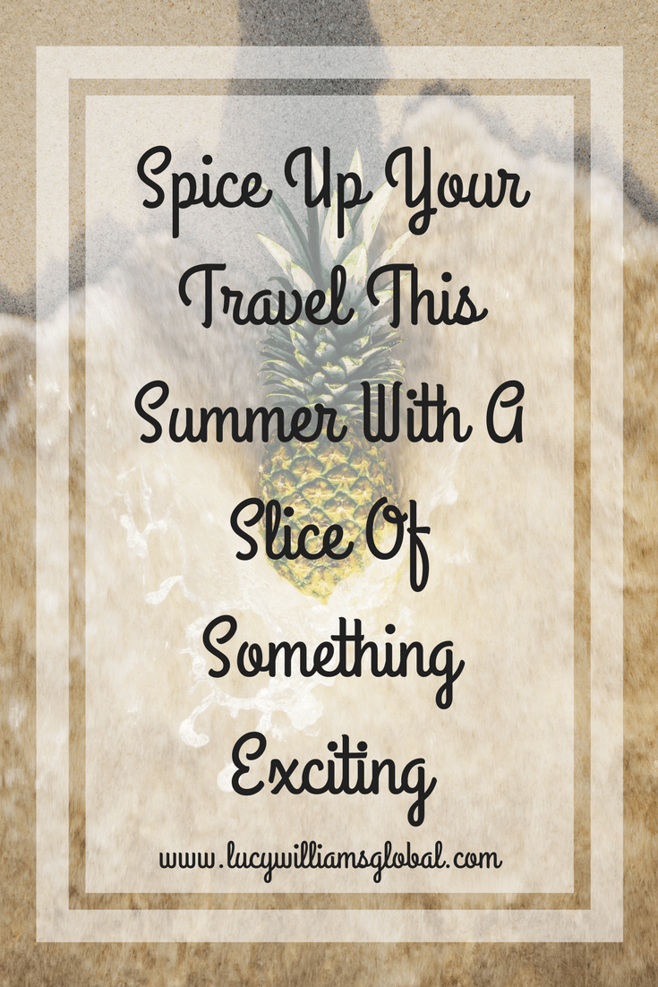 Spice Up Your Travel This Summer With A Slice Of Something Exciting