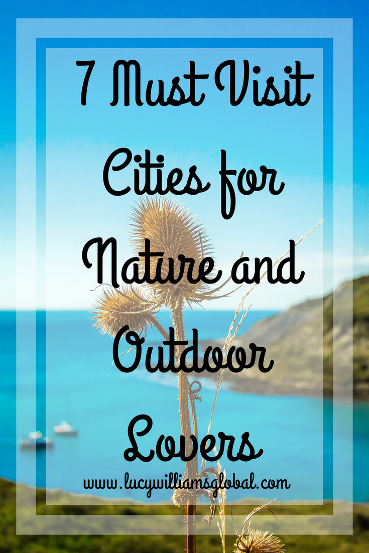 7 Must Visit Cities for Nature and Outdoor Lovers