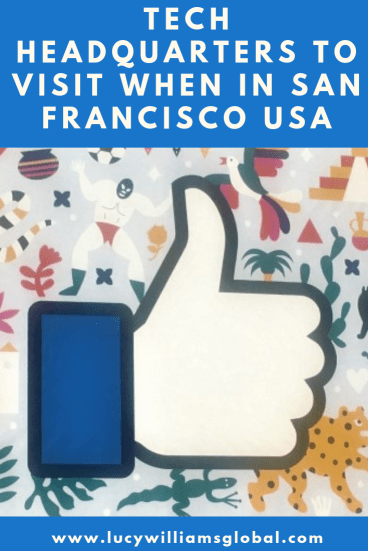 Tech Headquarters to Visit When in San Francisco USA -Lucy Williams Global