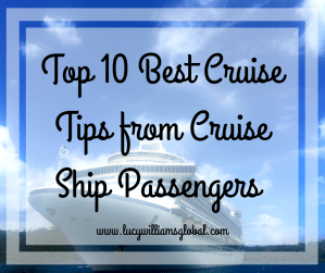 Top 10 Best Cruise Tips from Cruise Ship Passengers - Lucy Williams Global