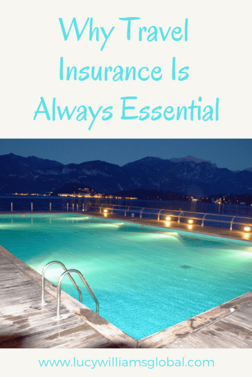 Why Travel Insurance Is Always Essential - Lucy Williams Global