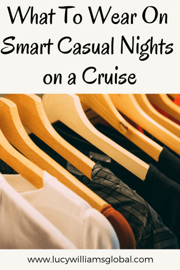 What to wear on smart casual nights on a cruise - Lucy Williams global