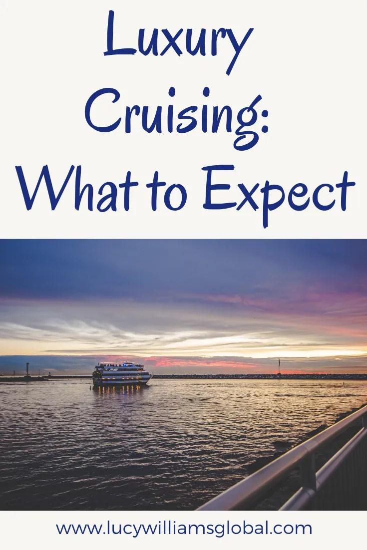 Luxury Cruising: What to Expect