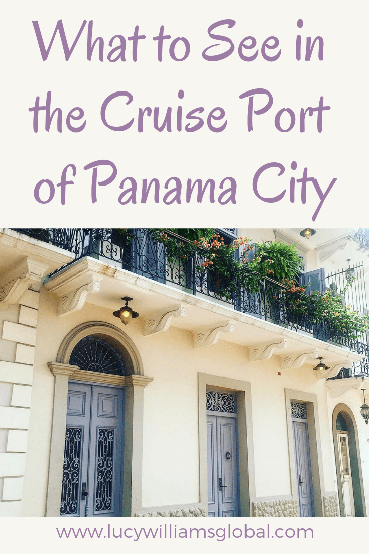 What to See in the Cruise Port of Panama City - Lucy Williams Global