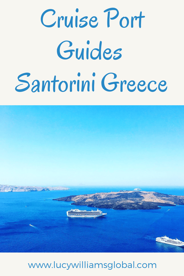 Cruise Port Guides: Santorini Greece - Lucy Williams Global