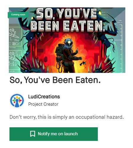 So, You've Been Eaten. Kickstarter campaign link