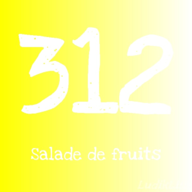 Jour 312 : Salade de fruits