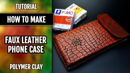 ($10+) Video Tutorial: How to make Faux Leather Phone Case from Polymer Clay Fimo Leather
