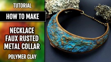 ($5+) Video Tutorial: How to make Unique Faux Rusted Metal Collar from Polymer Clay!