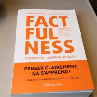 Factfulness - Comment devenir factuel ?