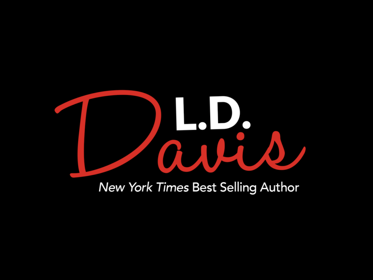 L.D. Davis, New York Times Best Selling Author