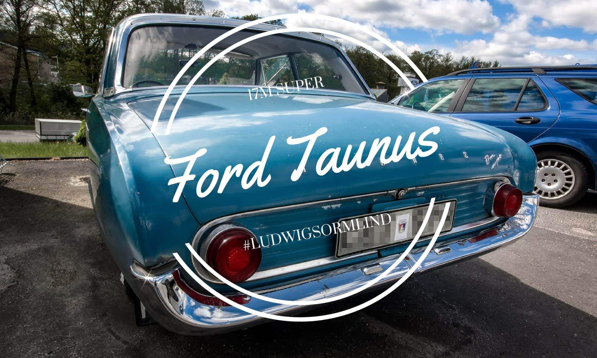 Ford Taunus 17M Super - Ludwig Sörmlind