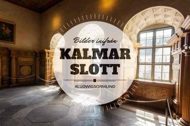 Kalmar Slott - Bilder inifrån slottet - Ludwig Sörmlind