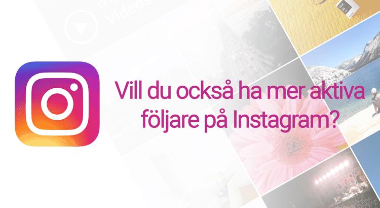 Så får du fler följare på Instagram
