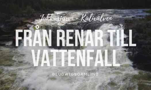 Från renar till vattenfall - Ludwig Sörmlind