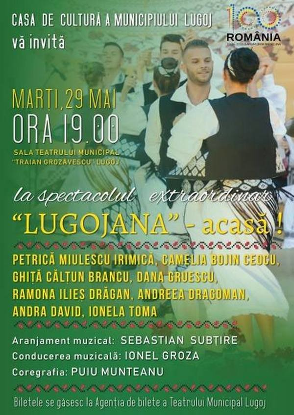 Lugoj Expres Spectacol folcloric extraordinar: Lugojana - acasă! spectacol folcloric spectacol extraordinar România 100 Lugojana - acasă centenar Ansamblul Folcloric Lugojana