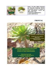 Proyecto de Investigación del Plan Nacional I+D+I. Nº Referencia: BSO2002-00774 (B.O.E. de 15 de de 2002).
