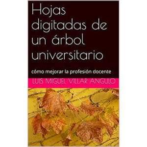 """""""Hojas digitadas de un árbol universitario: cómo mejorar la profesión docente""""."""