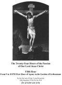Fifth Hour From 9 to 10 PM First Hour of Agony in the Garden of Gethsemane