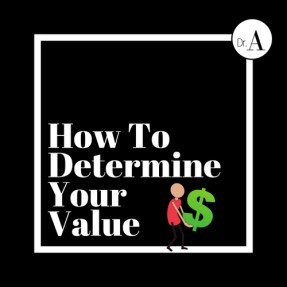 How To Determine Your Value
