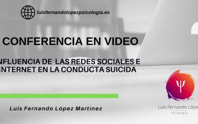CONFERENCIA DESDE MÉXICO. INFLUENCIA DE LAS REDES SOCIALES E INTERNET EN LA CONDUCTA SUICIDA