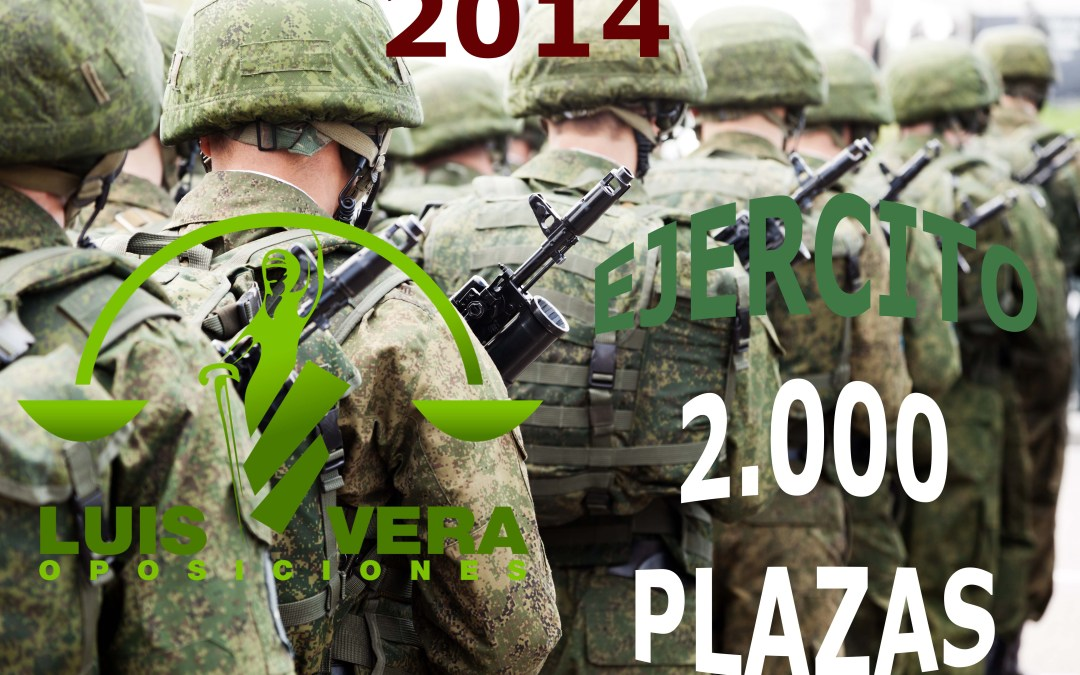 2.000 PLAZAS EN 2.014. Ejercito Español.