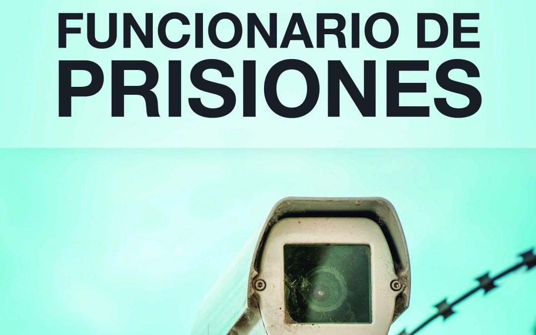 Publicada Convocatoria Prisiones. Plazo de solicitud del 6 de diciembre al 8 de Enero