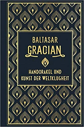 Das beste Buch: Handorakel und die Kunst der Weltklugheit von Baltasar Gracian, hier in der wunderschönen Nikol-Ausgabe