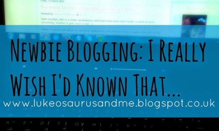 Newbie Blogging: I Really Wish I'd Known That…