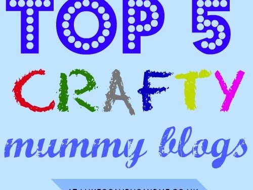 Top 5: Crafty Mummy Blogs