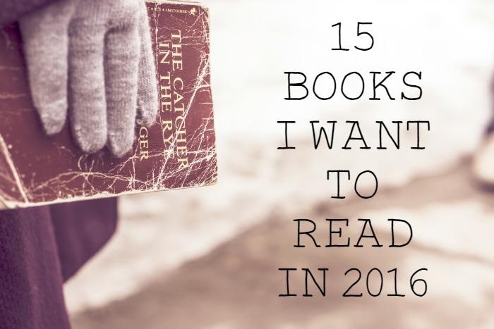 15 Books I Want To Read in 2016 at lukeosaurusandme.co.uk #bookworm #bookblogger