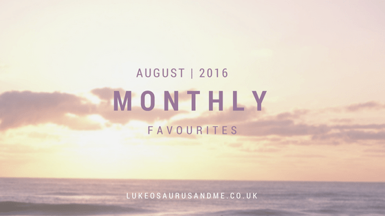 August Favourites '16